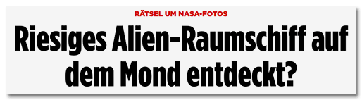 Screenshot BILD.de: Riesiges Alien-Raumschiff auf dem Mond entdeckt?
