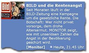 """BILD und die Rentenangst -- Seit Monaten läuft in der BILD-Zeitung eine Kampagne um die gesetzliche Rente. Die Botschaft: Wer nicht privat vorsorge, dem drohe Altersarmut. MONITOR zeigt, wie mit unseriösen Zahlen die Angst in der Bevölkerung geschürt wird. (""""Monitor"""", heute, 21.45 Uhr, ARD)"""