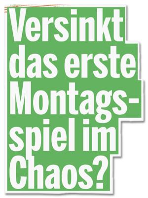 Ausriss Bild am Sonntag - Versinkt das erste Montagsspiel im Chaos?