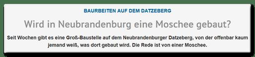 Screenshot Nordkurier.de: Wird in Neubrandenburg eine Moschee gebaut? - Seit Wochen gibt es eine Groß-Baustelle auf dem Neubrandenburger Datzeberg, von der offenbar kaum jemand weiß, was dort gebaut wird. Die Rede ist von einer Moschee.