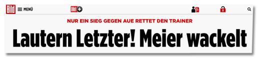 Screenshot Bild.de - Nur ein Sieg gegen Aue rettet den Trainer - Lautern Letzter! Meier wackelt