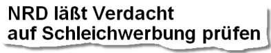 NRD läßt Verdacht auf Schleichwerbung prüfen