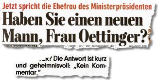 """Haben Sie einen neuen Mann, Frau Oettinger? (...) Die Antwort ist kurz und geheimnisvoll: """"Kein Kommentar."""""""