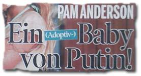 """""""Pam Anderson -- Ein (Adoptiv-)Baby von Putin!"""""""