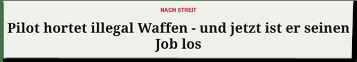 Screenshot Merkur.de - Nach Streit - Pilot hortet illegal Waffen - und jetzt ist er seinen Job los