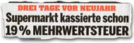 """""""Drei Tage vor Neujahr: Supermarkt kassierte schon 19 % Mehrwertsteuer"""""""