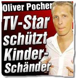 Oliver Pocher - TV-Star schützt Kinderschänder