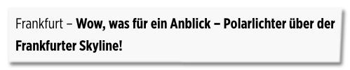 Screenshot Bild.de - Artikeleinstieg - Frankfurt - Wow, was für ein Anblick Polarlichter über der Frankfurter Skyline!