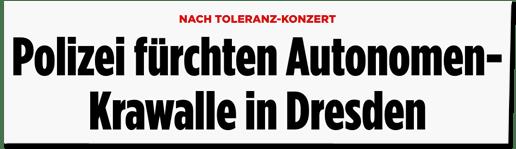 Screenshot Bild.de - Nach Toleranz-Konzert - Polizei fürchten Autonomen-Krawalle in Dresden