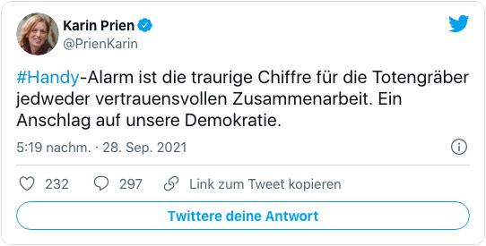 Screenshot eines Tweets von Karin Prien - Handy-Alarm ist die traurige Chiffre für die Totengräber jedweder vertrauensvollen Zusammenarbeit. Ein Anschlag auf unsere Demokratie