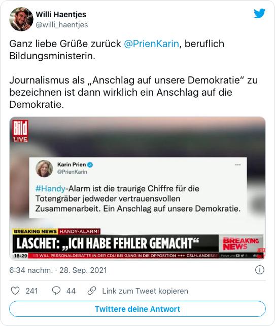Screenshot eines Tweets von Willi Haentjes - Ganz liebe Grüße zurück Karin Prien, beruflich Bildungsministerin. Journalismus als Anschlag auf unsere Demokratie zu bezeichnen ist dann wirklich ein Anschlag auf die Demokratie.