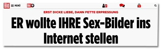 ERST DICKE LIEBE, DANN FETTE ERPRESSUNG - ER wollte IHRE Sex-Bilder ins Internet stellen