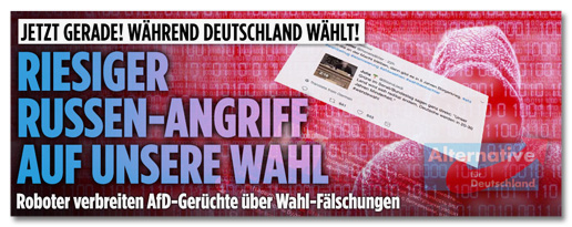 Screenshot from the Bild.de-Homepage - now!  While Germany chooses!  Huge Russian attack on our choice - robots spread AfD rumors about election fakes