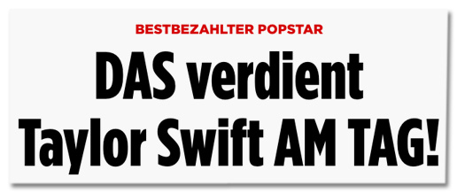 Screenshot Bild.de - Bestbezahlter Popstar - Das verdient Taylor Swift am Tag