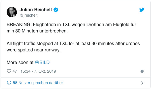 Screenshot eines Tweets von Julian Reichelt - Breaking: Flugbetrieb in TXL wegen Drohnen am Flugfeld für min 30 Minuten unterbrochen. All flight traffic stopped at TXL for at least 30 minutes after drones were spotted near runway. More soon at Bild