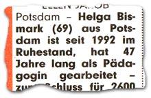 """""""Helga Bismark (69) aus Potsdam ist seit 1992 im Ruhestand, hat 47 Jahre lang als Pädagogin gearbeitet (...)"""""""