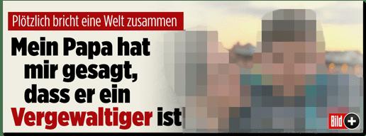 Screenshot Bild.de - Plötzlich bricht eine Welt zusammen - Mein Papa hat mir gesagt, dass er ein Vergewaltiger ist