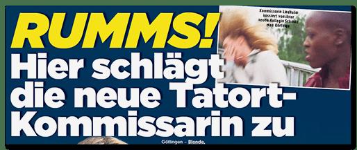 Schlagzeile: RUMMS! Hier schlägt die neue Tatort-Kommissarin zu