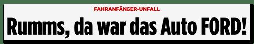 Schlagzeile: Rumms, da war das Auto FORD!