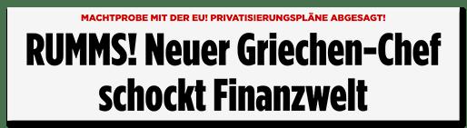 Schlagzeile: RUMMS! Neuer Griechen-Chef schockt Finanzwelt