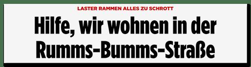 Schlagzeile: Hilfe, wir wohnen in der Rumms-Bumms-Straße