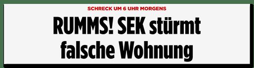 Schlagzeile: RUMMS! SEK stürmt falsche Wohnung