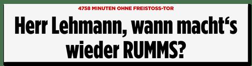 Schlagzeile: Herr Lehmann, wann macht es wieder RUMMS?