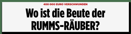 Schlagzeile: Wo ist die Beute der RUMMS-RÄUBER?