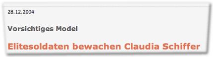 28.12.2004 Vorsichtiges Model: Elitesoldaten bewachen Claudia Schiffer