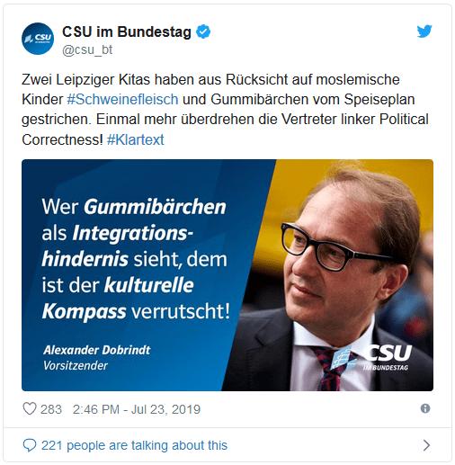 """Screenshot eines Tweets der CSU im Bundestag: """"Zwei Leipziger Kitas haben aus Rücksicht auf moslemische Kinder #Schweinefleisch und Gummibärchen vom Speiseplan gestrichen. Einmal mehr überdrehen die Vertreter linker Political Correctness! #Klartext - dazu ein Zitat von Alexander Dobrindt: Wer Gummibärchen als Integrationshindernis sieht, dem ist der kulturelle Kompass verrutscht!"""""""