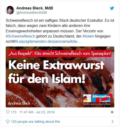"""Screenshot eines Tweets von Andreas Bleck, MdB: """"Schwienefleisch ist ein saftiges Stück deutscher Esskultur. Es ist falsch, dass wegen zwei Kindern alle anderen ihre Essensgewohnheiten anpassen müssen. Der verzehr von #Schweinefleisch gehört zu Deutschland, der #Islam hingegen nicht! - Keine Extrawurst für den Islam!"""""""