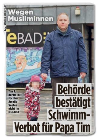 Ausriss Bild-Zeitung - Wegen Musliminnen - Behörde bestätigt Schwimm-Verbot für Papa Tim
