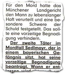 Für den Mord hatte das Münchener Landgericht den Mann zu lebenslanger Haft verurteilt und eine besondere Schwere der Schuld festgetellt. Das sollte eine vorzeitige Begnadigung verhindern. Der zweite Täter im Mordfall Sedlmayr, der in einem bayerischen Gefängnis sitzt, hat seine vorzeitige Begnadigung beantragt.