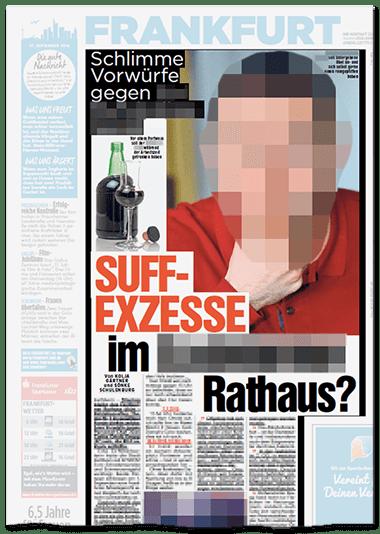 Große Schlagzeile auf der Aufmacherseite des Frankfurter Regionalteils: Schlimme Vorwürfe gegen [...] - SUFF-EXZESSE im [...] Rathaus