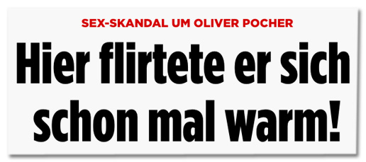 Screenshot Bild.de - Sex-Skandal um Oliver Pocher - Hier flirtete er sich schon mal warm!