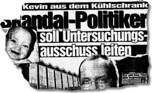 Kevin aus dem Kühlschrank. Skandal-Politiker soll Untersuchungsausschuss leiten