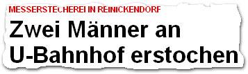 """""""Zwei Männer an U-Bahnhof erstochen"""""""