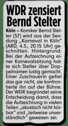 Ausriss Bild-Zeitung - WDR zensiert Bernd Stelter - Komiker Bernd Stelter (57) wird aus der Sendung Karneval in Köln (ARD, 4. März, 20:15 Uhr) geschnitten. Hintergrund: Bei der Aufzeichnung einer Karnevalssitzung hatte sich Stelter über Doppelnamen lustig gemacht. Einer Zuschauerin gefiel das gar nicht, sie konfrontierte ihn auf der Bühne. Der WDR begründete seine Entscheidung damit, dass die Aufzeichnung in vielen Teilen akustisch nicht hörbar und teilweise unverständlich gewesen sei.