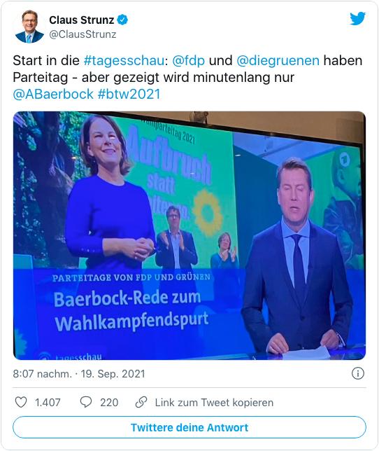 Screenshot eines Tweets von Claus Strunz - Start in die Tagesschau: FDP und die Grünen haben Parteitag, aber gezeigt wird minutenlang nur Annalena Baerbock