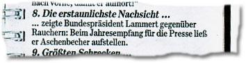 """""""8. Die erstaunlichste Nachsicht ... ... zeigte Bundespräsident Lammert gegenüber Rauchern: Beim Jahresempfang für die Presse ließ er Aschenbecher aufstellen."""""""