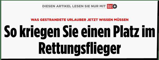 Screenshot Bild.de - Diesen Artikel lesen Sie nur mit Bild plus - Was gestrandete Urlauber jetzt wissen müssen - So kriegen Sie einen Platz im Rettungsflieger