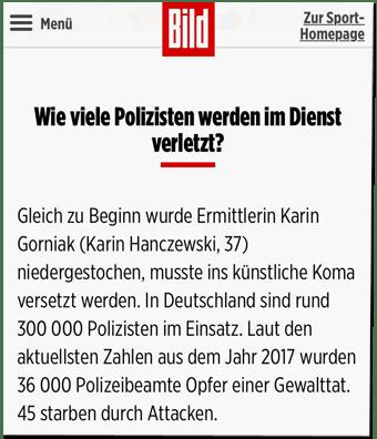 Screenshot Bild.de - Gleich zu Beginn wurde Ermittlerin Karin Gorniak (Karin Hanczewski, 37) niedergestochen, musste ins künstliche Koma versetzt werden. In Deutschland sind rund 300.000 Polizisten im Einsatz. Laut den aktuellsten Zahlen aus dem Jahr 2017 wurde 36.000 Polizeibeamte Opfer einer Gewalttat. 45 starben durch Attacken.