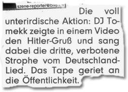 """""""DJ Tomekk zeigte in einem Video den Hitlergruß und sang dabei die dritte, verbotene Strophe vom Deutschland-Lied. Das Tape geriet an die Öffentlichkeit."""""""