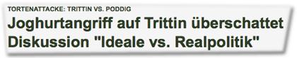 """Tortenattacke: Trittin vs. Poddig: Joghurtangriff auf Trittin überschattet Diskussion """"Ideale vs. Realpolitik"""""""