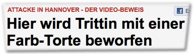 Attacke in Hannover - der Video-Beweis: Hier wird Trittin mit einer Farb-Torte beworfen