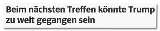 Screenshot sueddeutsche.de - Beim nächsten Treffen könnte Trump zu weit gegangen sein