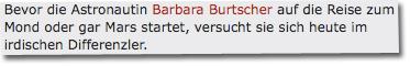 Bevor die Astronautin Barbara Burtscher auf die Reise zum Mond oder gar Mars startet, versucht sie sich heute im irdischen Differenzler.