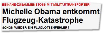 Beinahe-Zusammenstoß mit Militärtransporter! Michelle Obama entkommt Flugzeug-Katastrophe Schon wieder ein Fluglotsenfehler?