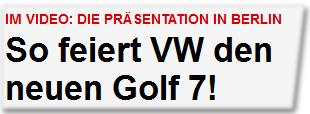 So feiert VW den neuen Golf 7!