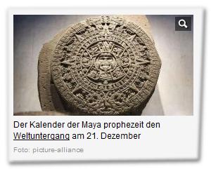 Der Kalender der Maya prophezeit den Weltuntergang am 21. Dezember